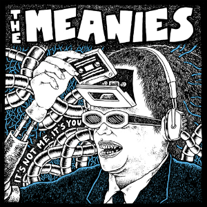 https://www.pbsfm.org.au/sites/default/files/images/The%20Meanies%20It's%20not%20me,%20it's%20you.jpg