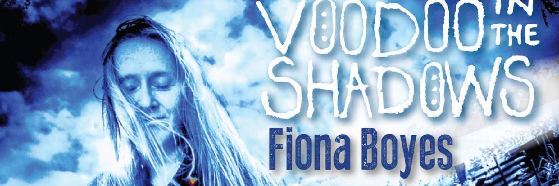 Fiona Boyes Voodoo in the Shadows