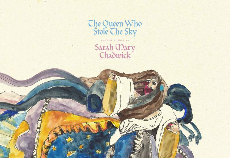 Sarah Mary Chadwick - The Queen Who Stole the Sky